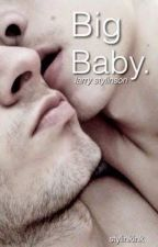 Big Baby// Larry Stylinson (BoyXBoy) (Turkish Translation) (ON HOLD) by HazzaAndHisCupcake