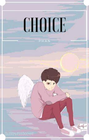 Choice ~ Phan by SleeplessSophie