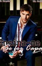 Ensina-me se for capaz by luhebia
