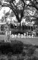 Myrtle Plantation (Short Horror Story) by superlordofwholock8