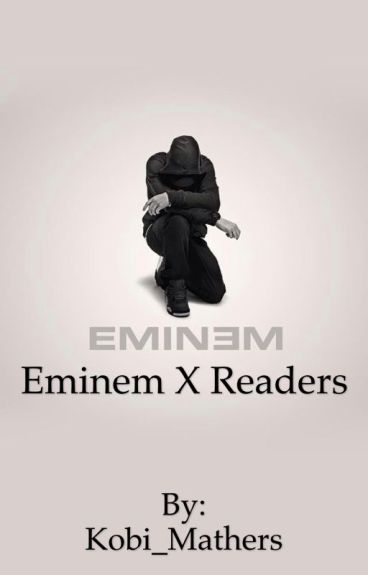 Eminem x Reader One-Shots
