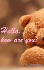 Hello.. how are you? by kurosiro