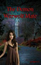 The Demon Werwolf Mate by skyline11