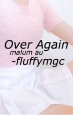 Over Again - Malum AU [discontinued] by -fluffymgc
