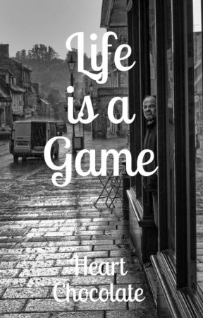 Life is a Game by I0Heart0HotCocoa