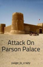 Attack On Parson Palace by paige_0013