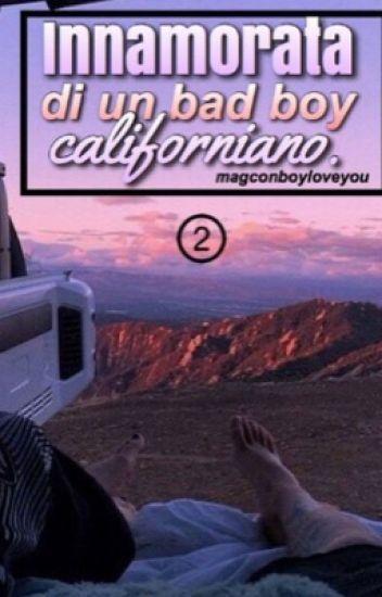 Sequel innamorata di un Bad Boy Californiano 2 Cameron Dallas