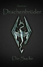 Drachenbrüder 1 -Die Suche- by Anniiiiee
