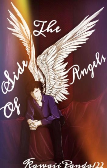 The Side Of Angels- (Sherlock Holmes x Reader)- Book 1