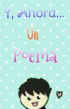 Y, Ahora Un Poema by Mini_Taigar_Aisaka