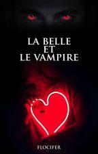La Belle et le Vampire {Terminée} by Marianne114