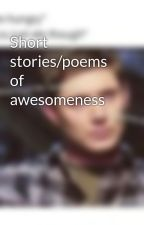 Short stories/poems of awesomeness by nabstache1