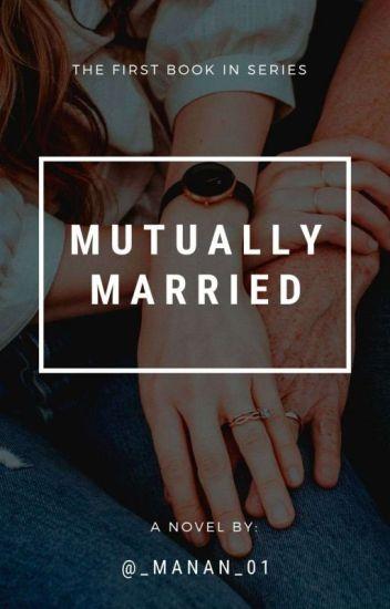 MANAN - Mutually Married