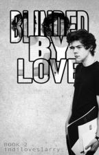 Blinded by love L. S. Mpreg. Book number 2 by indiloveslarry
