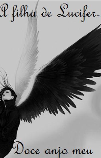 A filha de Lúcifer-Doce anjo meu.