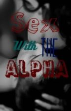 Sex with the Alpha by BiancaPerry00