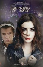 Burning to ashes [harry styles] | #Wattys2016  by GoodWay_TV