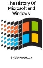 The Microsoft and Windows History by blackrose456xxx