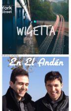 En El Andén | Wigetta | One-Shot by Hakumi-Uchiha