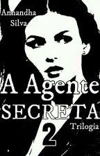 #2 - A Agente Secreta [Revisando] by Annandha_Silva
