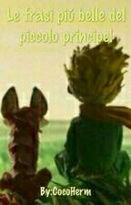 Le Frasi Piú Belle Del Piccolo Principe by Giadi_Hermy