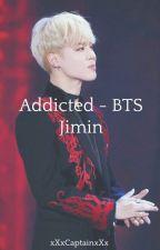Addicted - BTS Jimin by xXxCaptainxXx