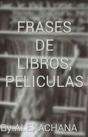 Frases De Libros Películas Series Etc El Sorprendente