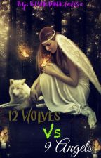 12 Wolves vs 9 Angels [ On Hold ] by adornable