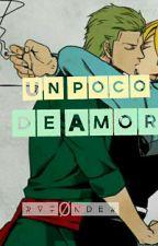 Un poco de Amor - (ZoSan) by RVTONDER