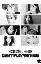 Школа 2017 - Не играй со мной by tokaaaaa
