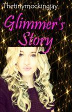 Glimmer's Story by Thetinymockingjay
