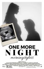 One More Night [h.s.] by morningstyless