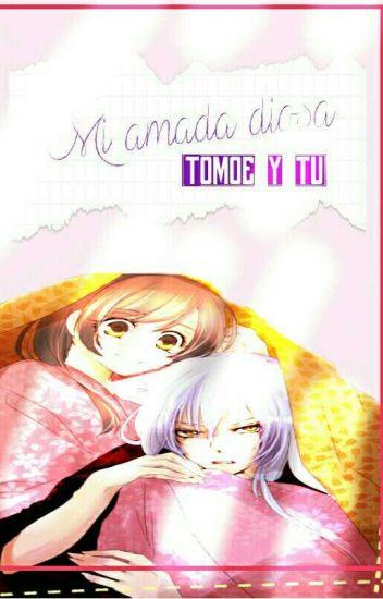 Mi amada diosa(Tomoe y tu)