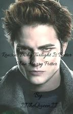 Reasons Why Twilight is better than Harry Potter by emmmot