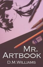 Mr. Artbook by D_M_Williams