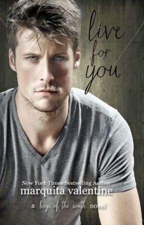 Live For You (Boys of the South ~ Book 1) by MarquitaValentine