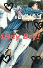 ¡Hey Bry! (Breddy) by sxlvxrspxxn