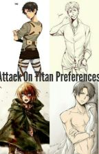 Attack On Titan Preferences by Annnieans