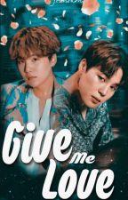 Give me Love ➳ ʸᵒᵒᶰᵐᶤᶰ by TAExitao