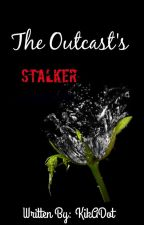 The OutCast's Stalker by KikADot