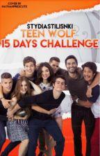 Teen wolf 15 days challenge✨ by stydiastilinski-