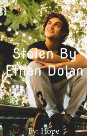 Stolen By Ethan Dolan by hopeinthemaze