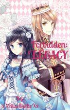 Forbidden: Legacy by xXBlueSkittleXx
