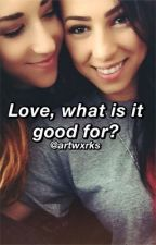 Love, what is it good for?  by artwxrks