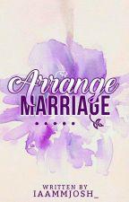 Arrange Marriage (EDITING) by Bro_JoshReid03