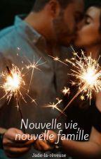 Nouvelle vie, nouvelle famille by jade-la-reveuse