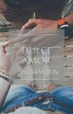 Dulce Amor ||fanfic Daddy Yankee|| by bamoon