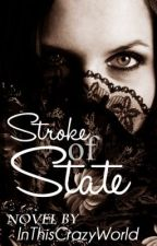 Stroke Of State by InThisCrazyWorld