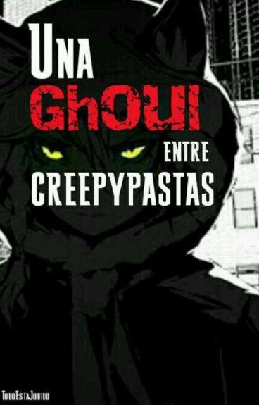 Una Ghoul Entre Crepypastas (Crepypastas Y Tu)