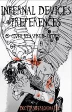 Infernal Devices Preferences (**And personal imagines**) by DoctorSherLokiMalec